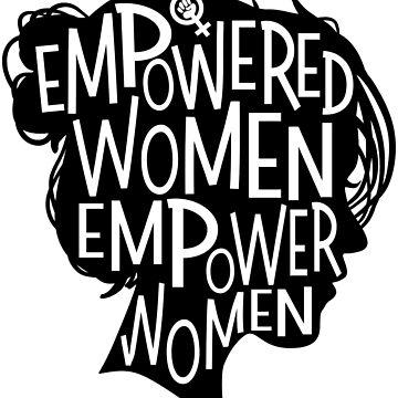 Feminist Women's - March Empowered Women Empower Women by Fabshop