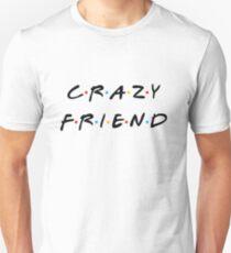 Crazy Friends Unisex T-Shirt