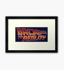 Back To Reality Framed Print