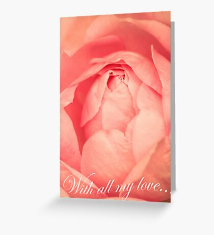 With All My Love.... - Rose Greeting Card Greeting Card