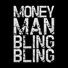 Money Man Bling Bling by talgursmusthave