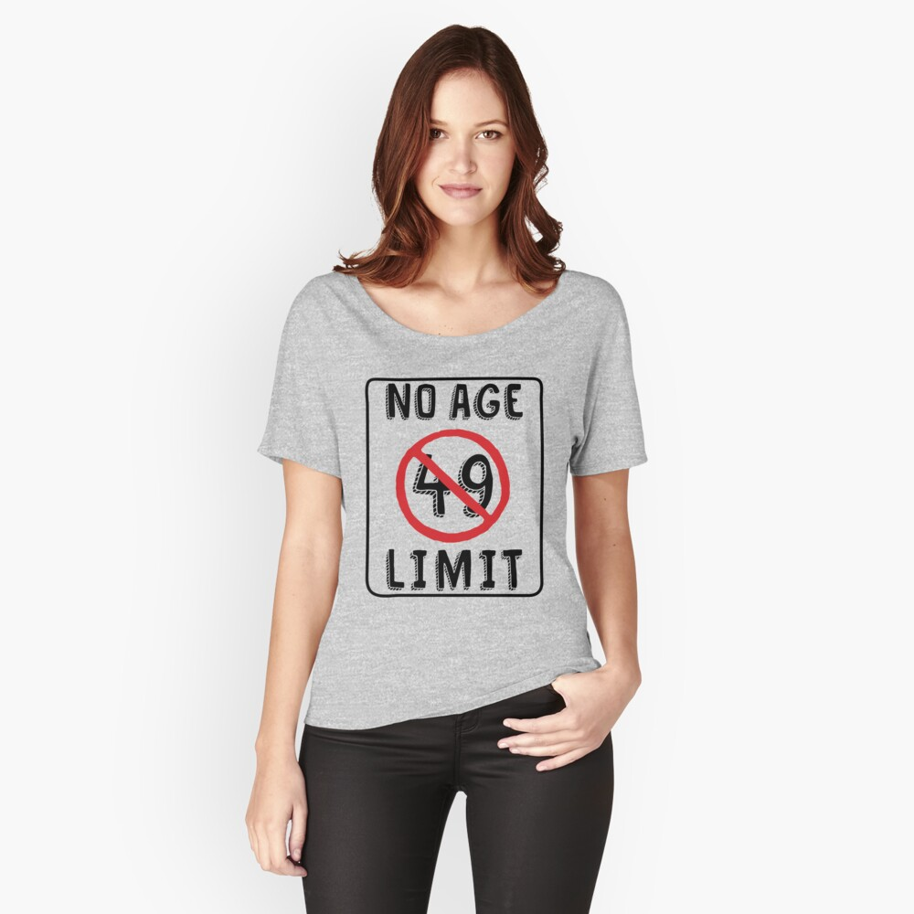 No Age Limit 49th Birthday Gifts Funny B Day For 49 Year Old By MemWear