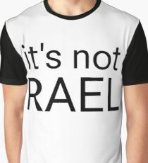 it's not RAEL Graphic T-Shirt