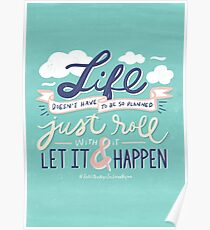 Life Doesn't Have To Be Planned Poster