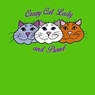 Crazy Cat Lady and Proud by Anne van Alkemade