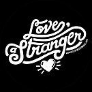 Love, a Stranger - White Text Version by Diana Chao