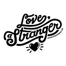 Love, a Stranger - Black Text Version by Diana Chao