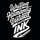 Writing in Humanity Distilled into Ink - White Text Version by Diana Chao