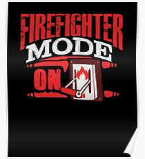 Firefighter Mode On Search Rescue Poster