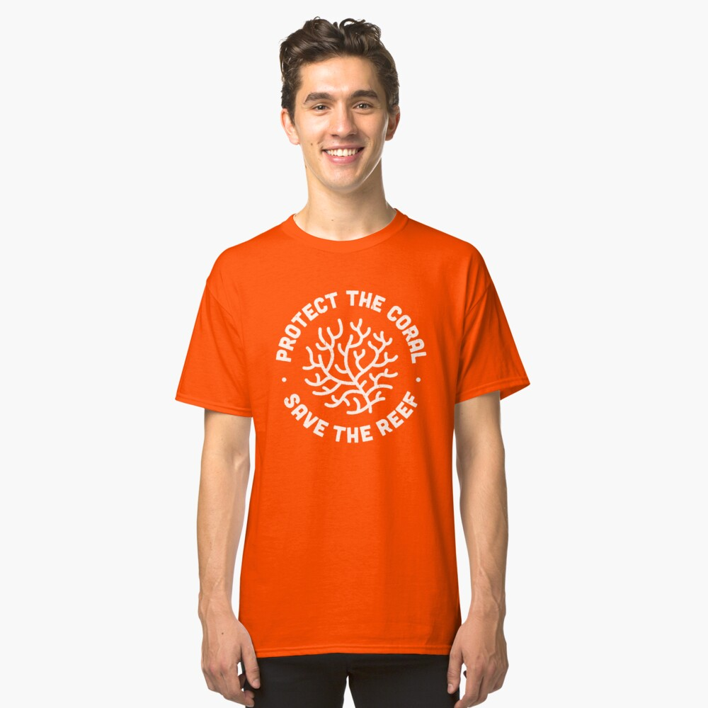 Protect the Coral, Save the Reef. Classic T-Shirt