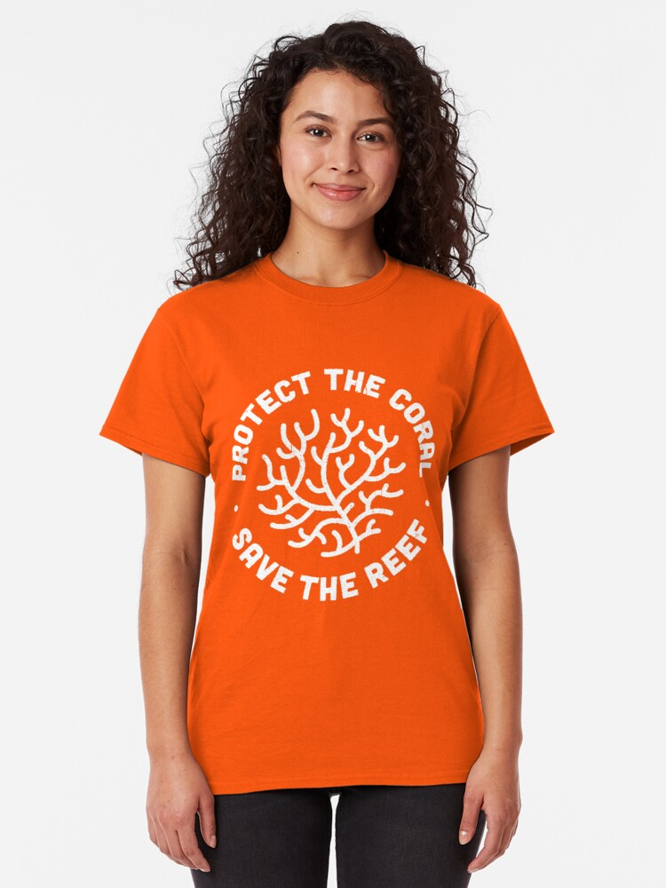 Alternate view of Protect the Coral, Save the Reef. Classic T-Shirt