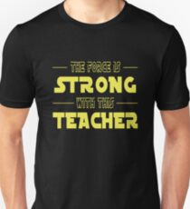 The Force Is Strong With This Teacher Unisex T-Shirt