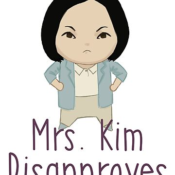 Mrs. Kim Disapproves by ohmywonder