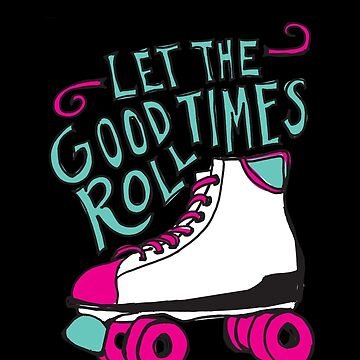 Let the Good Times Roll by annieriker