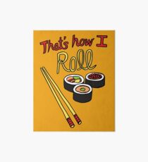 That's How I Roll Art Board