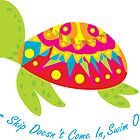 Happy Turtle - If Your Ship Doesn't Come In, Swim Out To It by Megan Goodson