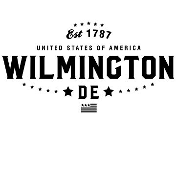 Wilmington Delaware State DE Pride Home America City Souvenir Vacation Memory wanderlust road trip USA Gift Love Year by CarbonClothing