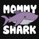 Cute Mommy Shark T-Shirt by BootsBoots