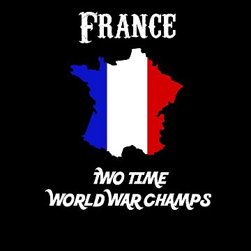 France Two Time World War Champs French by triharder12