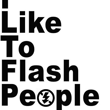 I like to flash people by b8wsa