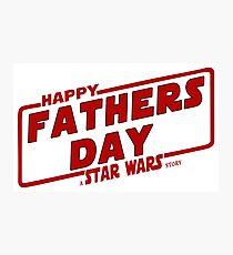 Happy Fathers day a Star Wars Story Red Photographic Print