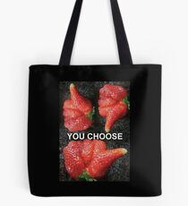 Choose Your Strawberry... Tote Bag