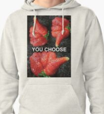 Choose Your Strawberry... Pullover Hoodie