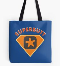 Superbutt - Bet you wish you had one! Tote Bag