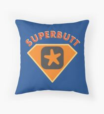 Superbutt - Bet you wish you had one! Throw Pillow