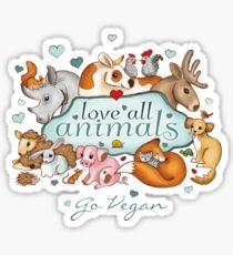 Love all animals, go vegan Sticker