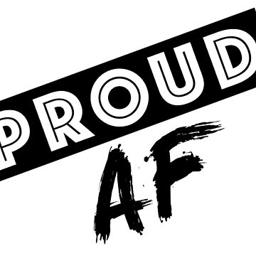 Proud AF  by abuelow