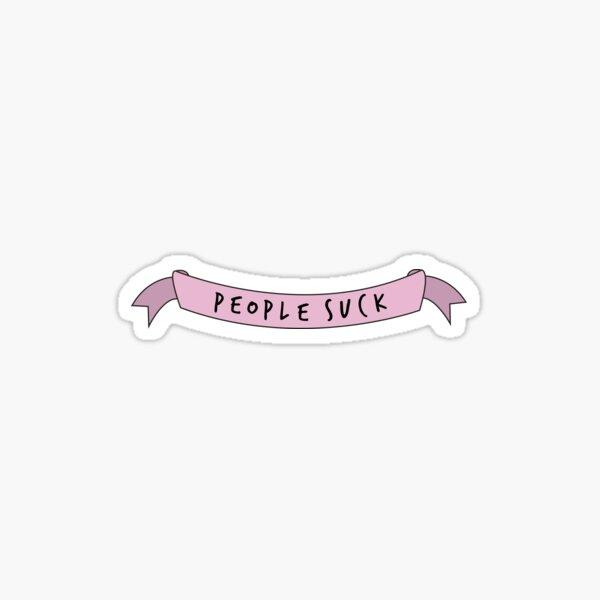 People Suck Sticker