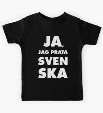 Ja, Jag Prata Svenska, Yes i speak swedish, black bg Kids Tee