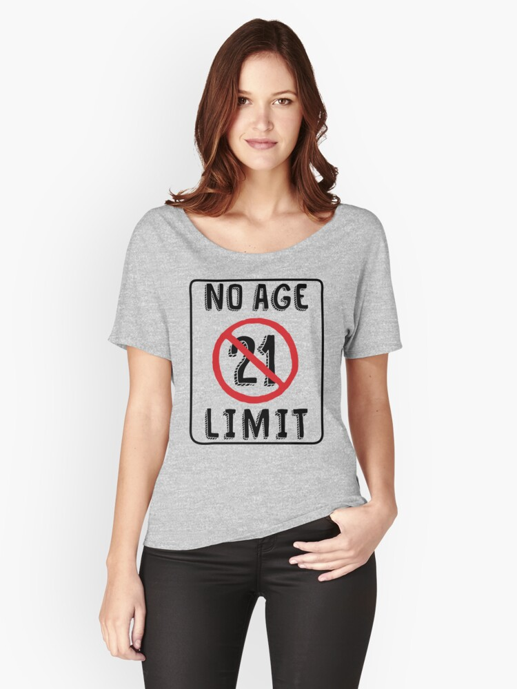No Age Limit 21st Birthday Gifts Funny B Day For 21 Year Old Womens Relaxed