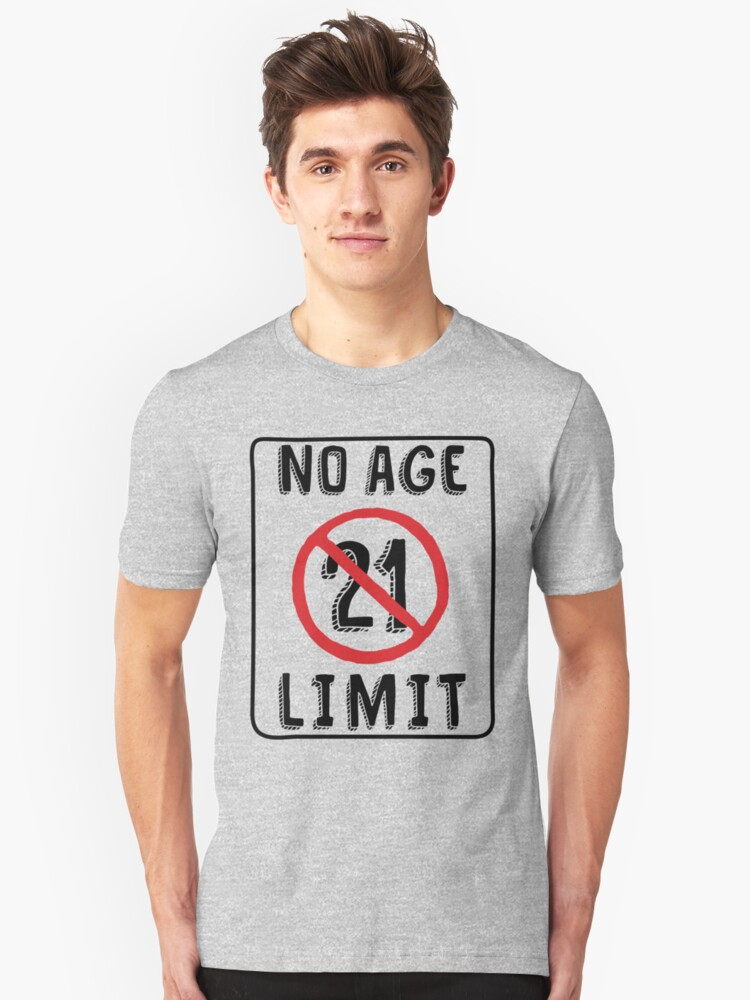 No Age Limit 21st Birthday Gifts Funny B Day For 21 Year Old Slim Fit