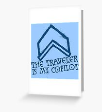 The Traveler Is My Copilot Greeting Card