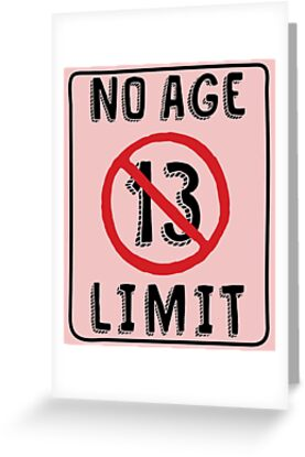 No Age Limit 13th Birthday Gifts Funny B Day For 13 Year Old By MemWear