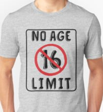 No Age Limit 16th Birthday Gifts Funny B Day For 16 Year Old Unisex T