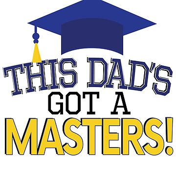Proud Dad Masters Degree Graduation  MBA Social Work by kh123856