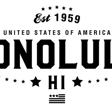 Honolulu Hawaii State CI Pride Home America City Souvenir Vacation Memory wanderlust road trip USA Gift Love Year by CarbonClothing