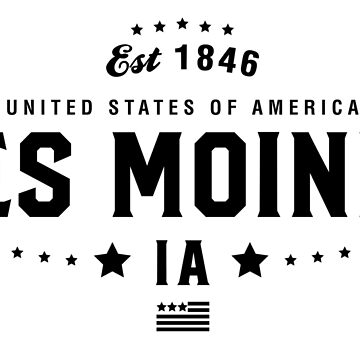 Des Moines Iowa State IA Pride Home America City Souvenir Vacation Memory wanderlust road trip USA Gift Love Year by CarbonClothing
