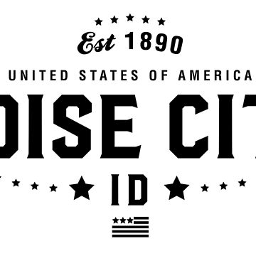 Boise City Idaho State ID Pride Home America City Souvenir Vacation Memory wanderlust road trip USA Gift Love Year by CarbonClothing