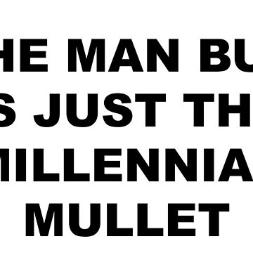 The Man Bun is Just the Millennial Mullet by abcassent