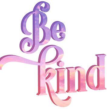 Be Kind by Elisecv
