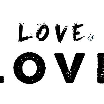 LOVE is LOVE by abuelow