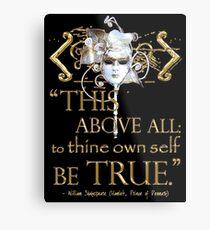 "Shakespeare Hamlet ""own self be true"" Quote Metal Print"