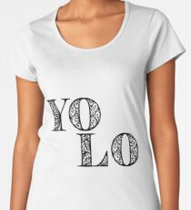 YOLO (you only live once) Women's Premium T-Shirt