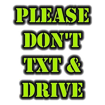 Please Don't Txt & Drive by cmmei