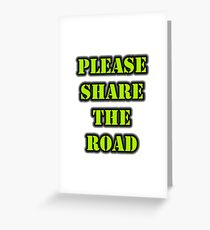 Please Share The Road Greeting Card