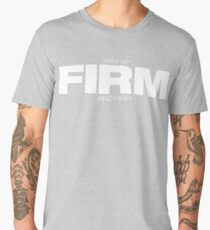 Way Up FIRM And High (from the classic song Nigh Moves by Bob Seger) Men's Premium T-Shirt